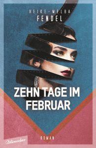 Cover Zehn Tage im Februar von Heike-Melba Fendel