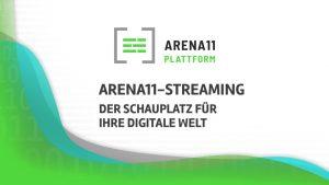 ARENA11 ist die Plattform für den Streaming-Event