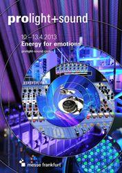Prolight + Sound 2013 – energy for emotions
