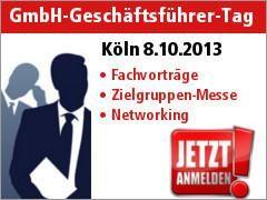 5. GmbH-Geschäftsführer-Tag 2013 in Köln