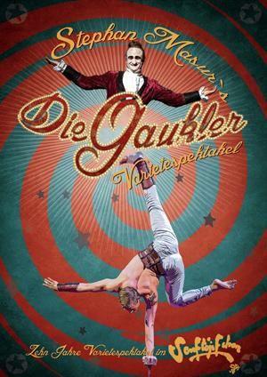 Varietespektakel – Die Gauckler Geburstagsgastspiel im Senftöpfchen