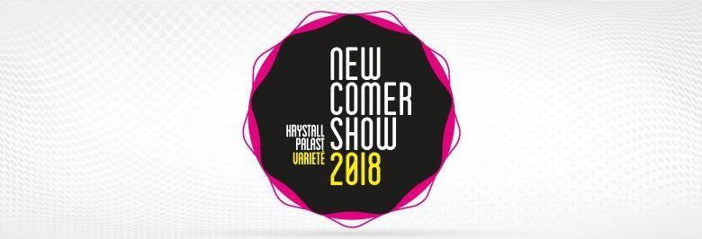 Newcomershow - Das internationale Varieté-Festival 2018
