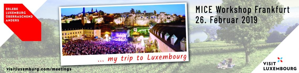 My Trip to Luxembourg - MICE Workshop Networking Event