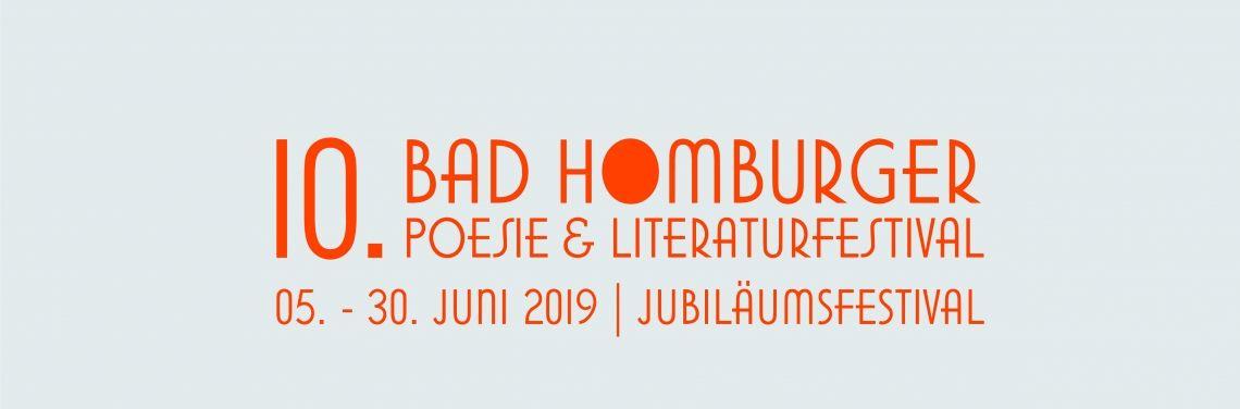 10. Bad Homburger Poesie&LiteraturFestival – wahrlich ein Grund zum Feiern!