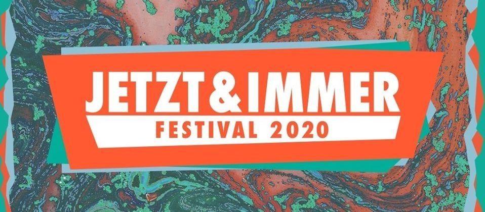 Jetzt & Immer Festival 2020