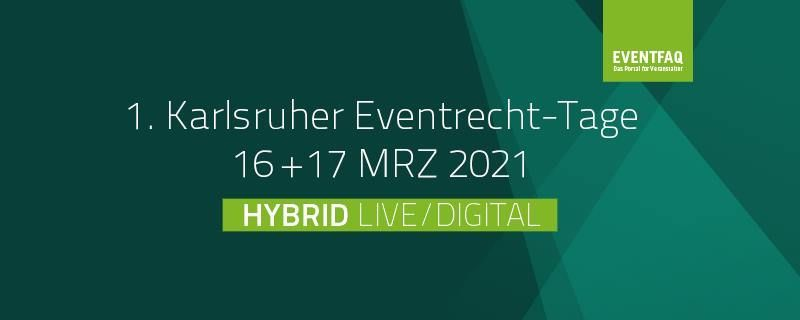 1. Karlsruher Eventrecht-Tage (hybrid)