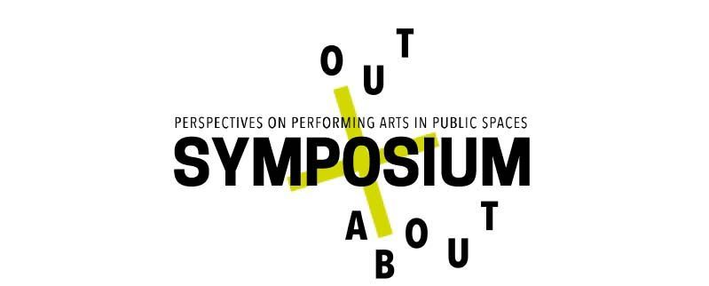 out and about - perspectives on performingarts in public spaces