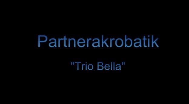 Trio Bella - jung, hübsch und unglaublich akrobatisch!