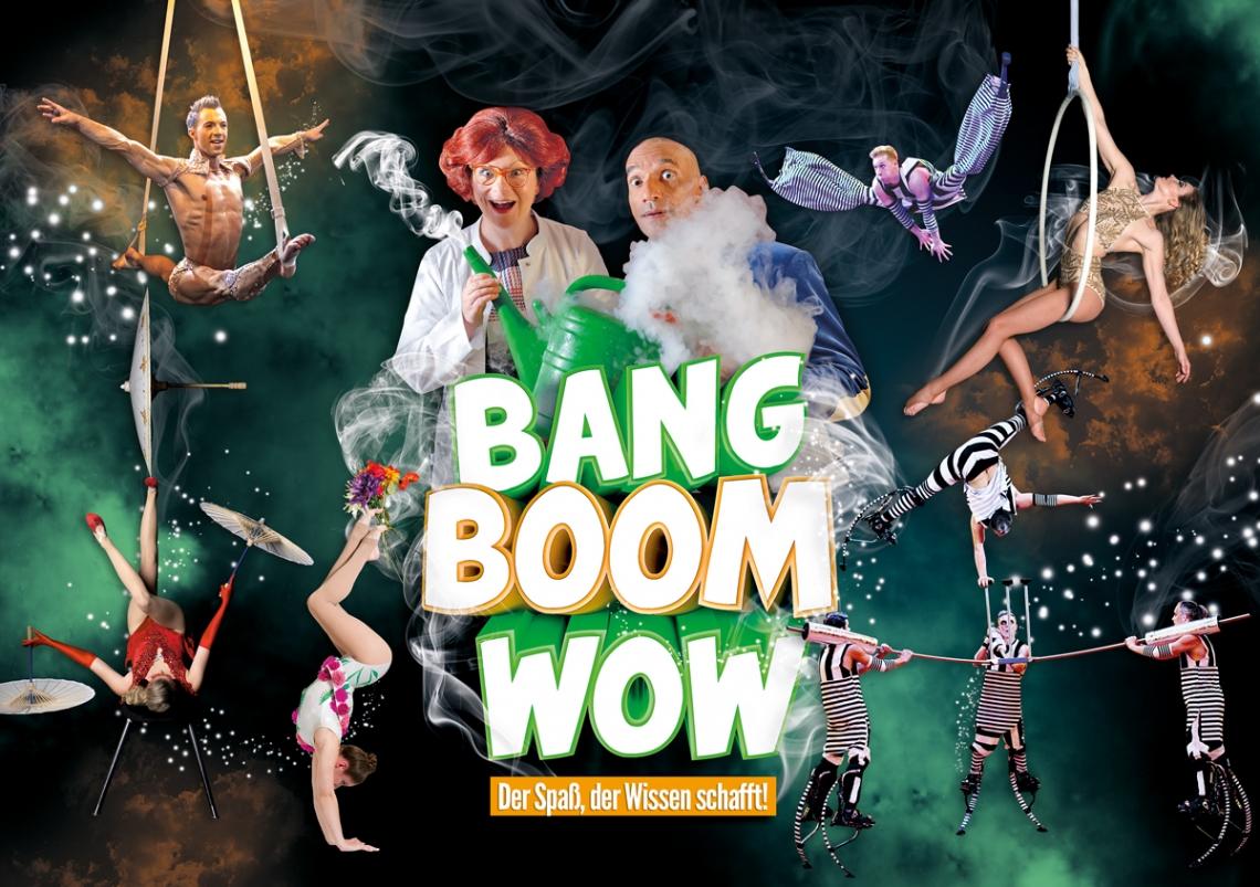 BANG BOOM WOW - Der Spaß, der Wissen schafft! (10.11.17 - 25.02.18) Wissen macht nicht nur sexy, sondern auch jede Menge Spaß! An diesem Abend experimentieren die Physikanten und auch Sie sind gefragt. Freuen Sie sich auf eine Show, in der es raucht, qualmt und knallt. Atemberaubende Artistik und verblüffende Wissenschaft - eine vielversprechende und explosive Mischung!