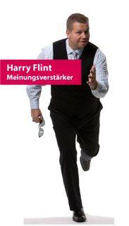 Harry Flint - Fachbetrieb für Meinungsverstärkung Harry Flint - Fachbetrieb für Meinungsverstärkung