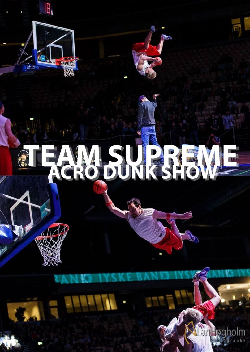 Team Supreme's  -Acrodunk - Basketballshow-