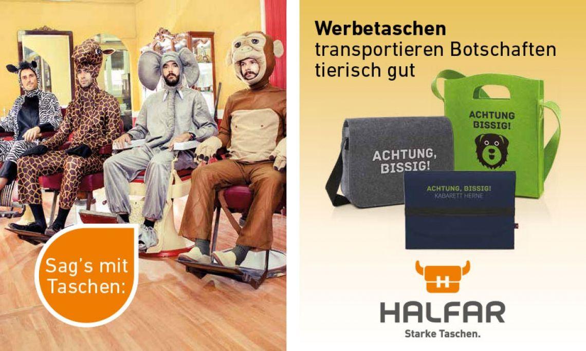 Werbetaschen transportieren Botschaften tierisch gut - mit Filztaschen von HALFAR® Filz besticht mit Eleganz und Modernität. Wählen Sie aus Form und Farbe den passenden Werbeträger. In jeder Lebenslage ist Filz einfach schick und vielfältig einsetzbar. Die Filztaschen von HALFAR® bieten viel Platz für Ihr Logo, z.B. mit einem Stick. Entdecken Sie alle Taschen auf www.halfar.com.