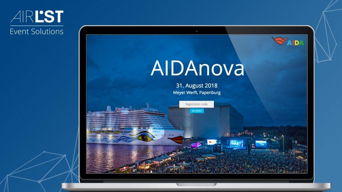 Fallbeispiel - AIDAnova Die Schiffstaufe der AIDAnova in der Meyer Werft Papenburg war mit Sicherheit eines der Highlight-Events im AirLST Portfolio 2018. Neben dem digitalen Teilnehmermanagement war unser Team vor Ort und hat die Akkreditierung und das Seating betreut.