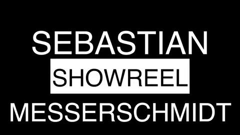 Showreel Sebastian Messerschmidt
