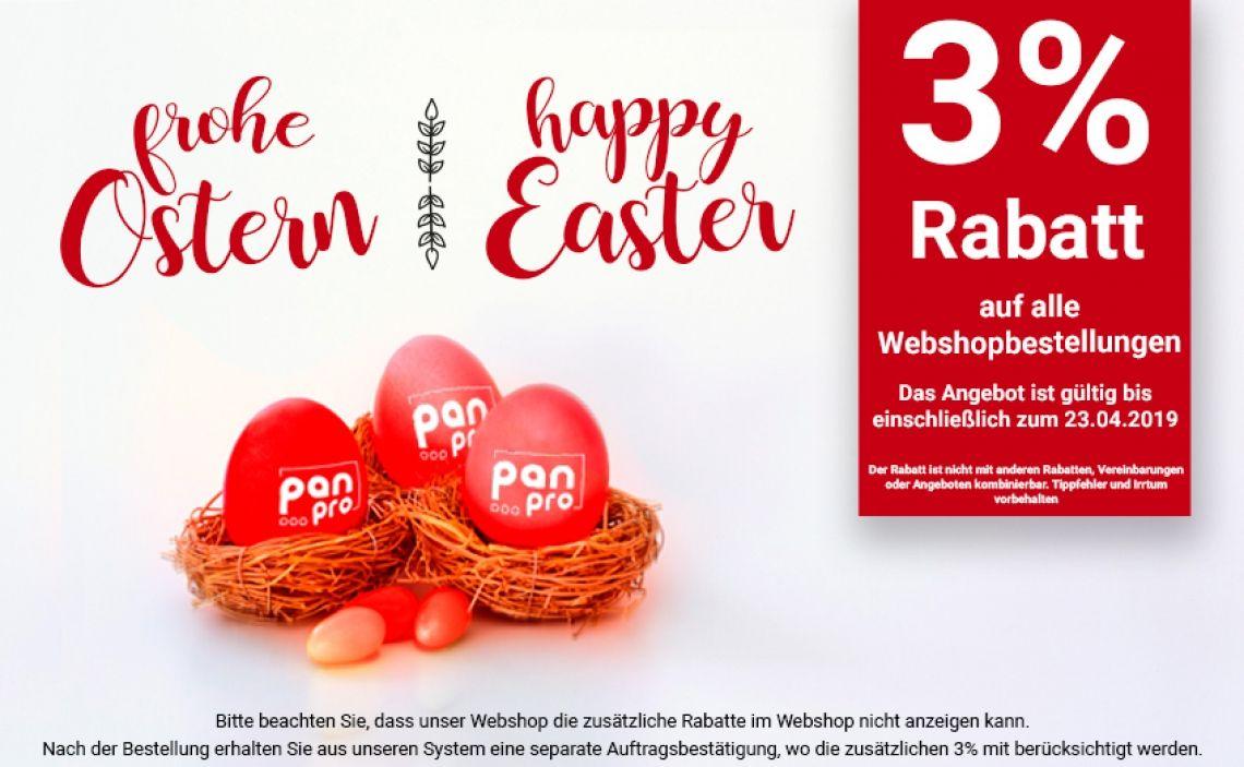 Frohe Ostern / Happy Easter Frohe Ostern / Happy Easter auf alle Webshopbestellungen Das Angebot ist gültig bis einschließlich zum 23.04.2019 Der Rabatt ist nicht mit anderen Rabatten, Vereinbarungen oder Angeboten kombinierbar. Tippfehler und Irrtum vorbehalten  Bitte beachten Sie, dass unser Webshop die zusätzliche Rabatte im Webshop nicht anzeigen kann.  Nach der Bestellung erhalten Sie aus unseren System eine separate Auftragsbestätigung, wo die zusätzlichen 3% mit berücksichtigt werden.  https://www.pan-pro-shop.de/