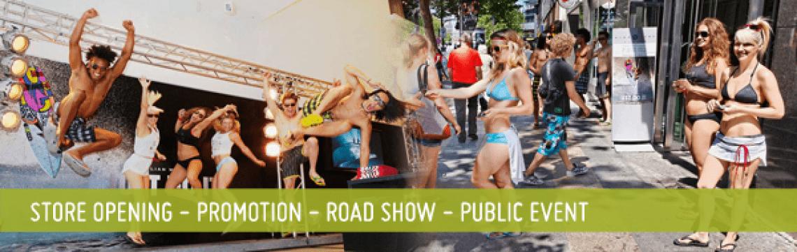 Store Opening - Promotion - Road Show - Public Event Wir bieten Ihnen Street-Credibility im wahrsten Sinne des Wortes:  Wir wissen wie Sie potenzielle Kunden für Ihre Marke oder Ihr Produkt begeistern können – auf der Straße und in Ihrem Shop.