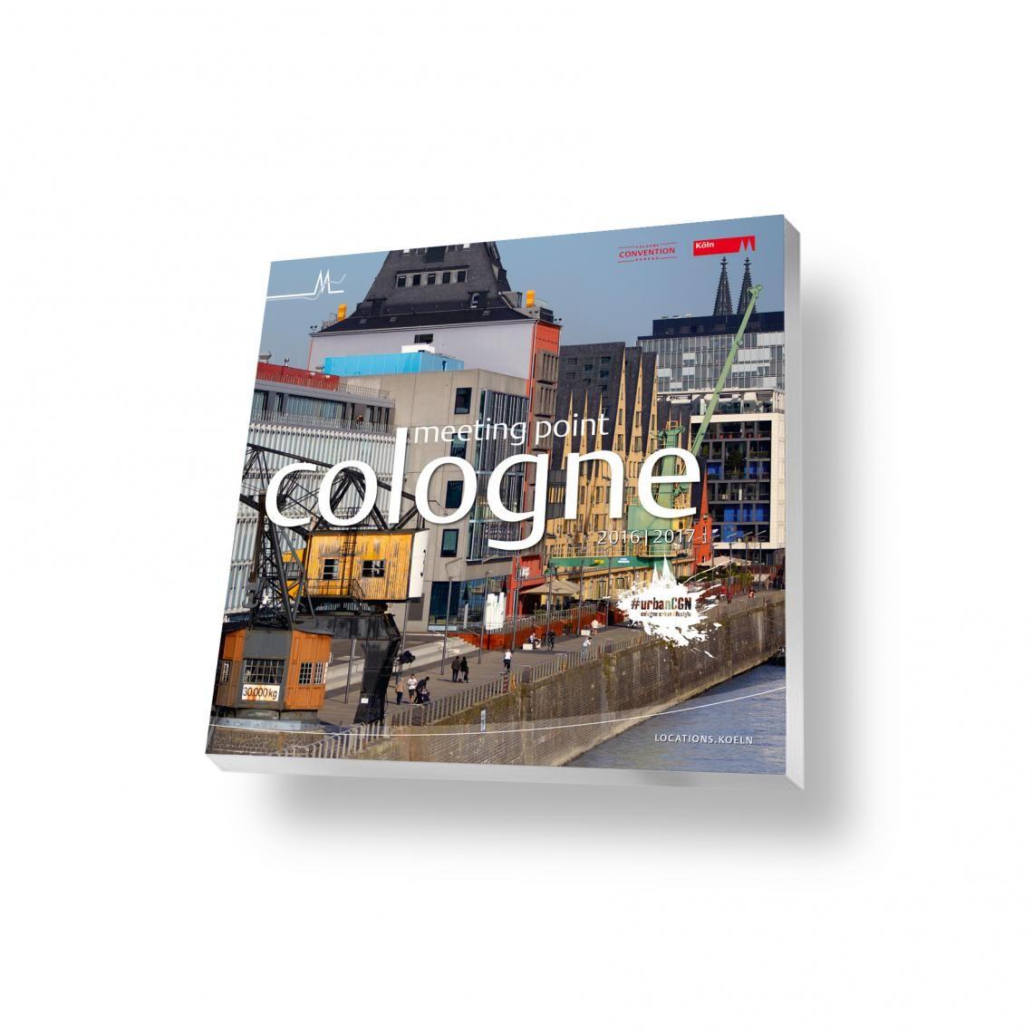 Cologne Convention Bureau setzt die Kölner Tagungsbranche von traditionell bis urban in Szene
