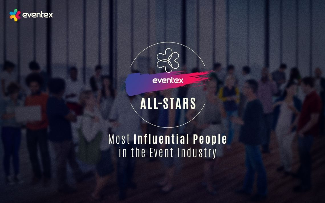 Eventex Awards are creating a list of the most influential people in the event industry