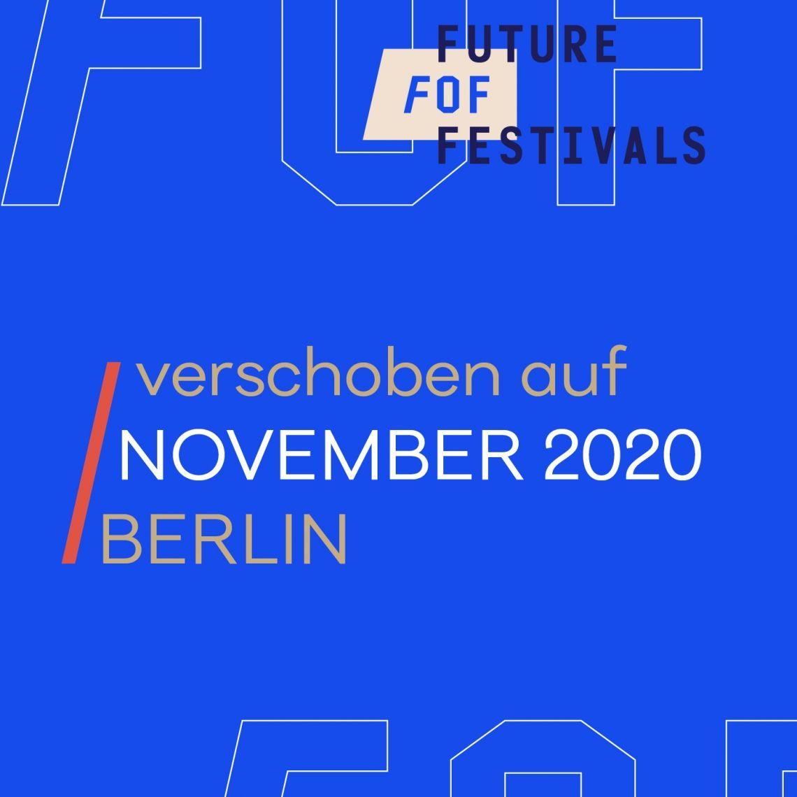 Future of Festivals (FoF) auf November 2020 verschoben