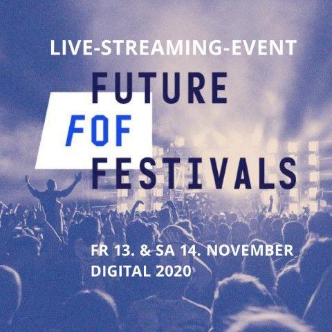 Future of Festivals wird in den Herbst 2021 verlegt - Zusätzliche digitale Konferenz findet am 13. & 14. November statt