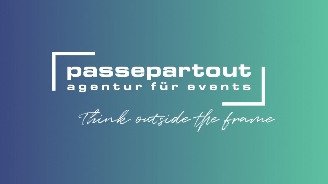 Think outside the frame -  Agentur Passepartout startet mit neuem Rahmen ins 2. Halbjahr 2021