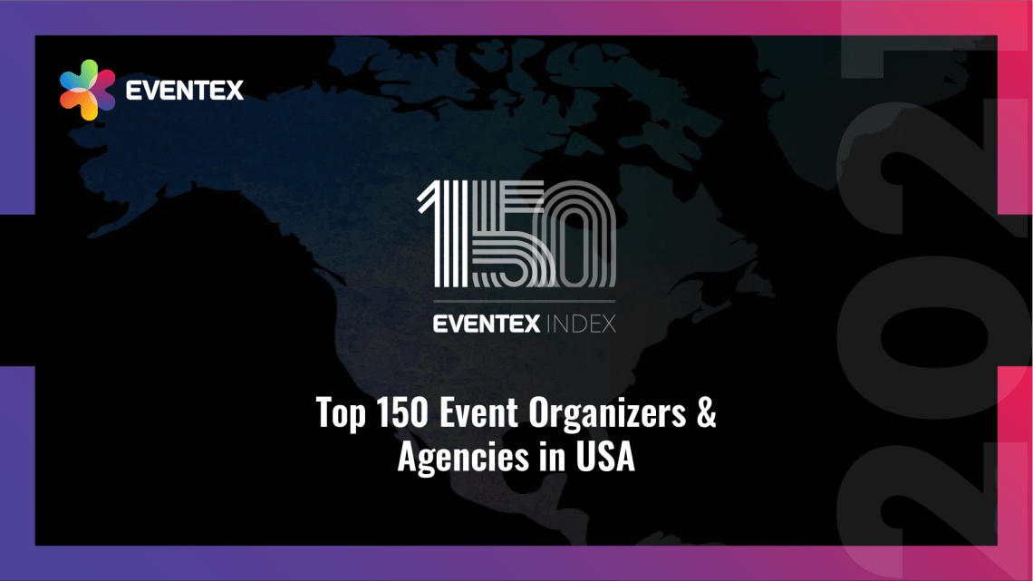 Eventex Index: The Top 150 Event Organizers and Agencies in the USA for 2021