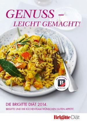 Genuss leicht gemacht: Die Brigitte Diät 2014