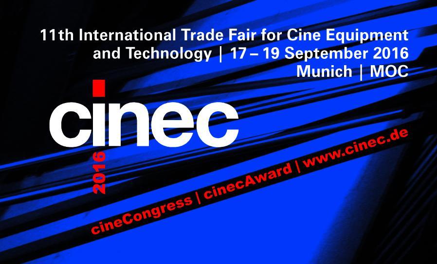 cinec – Internationale Fachmesse für Cine Equipment und Technologie vom 17. bis 19. September 2016 in München