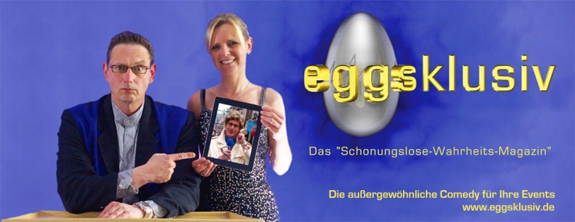 """eggsklusiv – Das """"Schonungslose-Wahrheits-Magazin"""""""