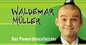 Waldemar Müller - Der Powerdienstleister