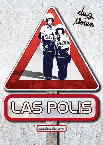 Las Polis – ein Clownsduo macht die Straßen unsicher