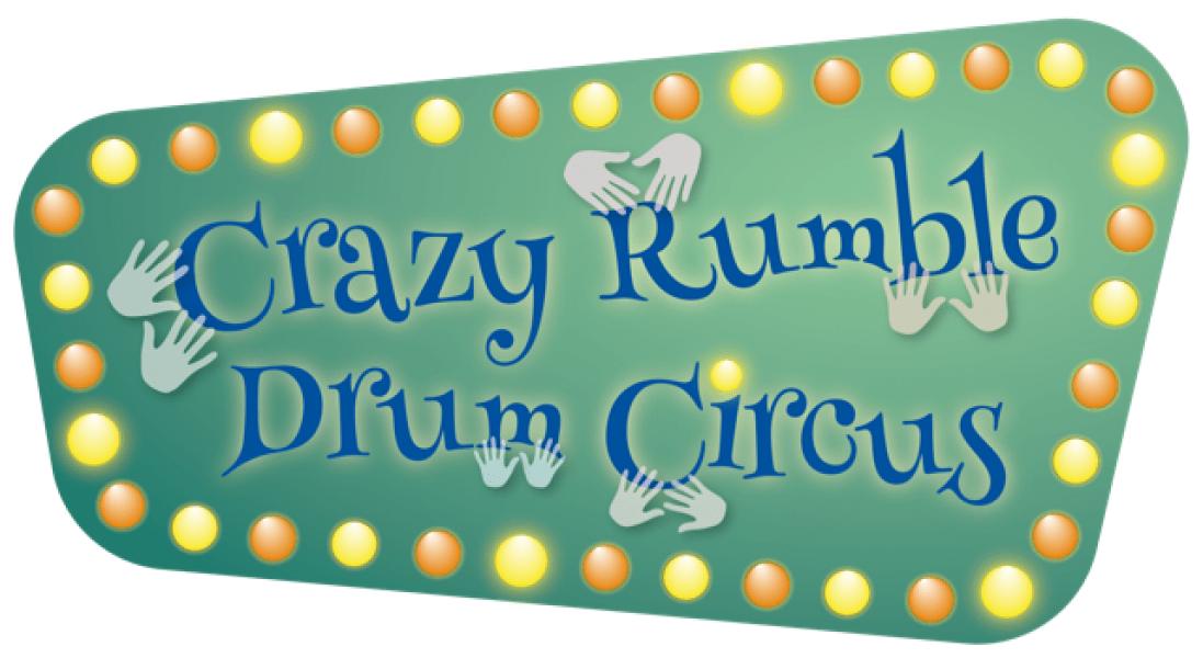 """""""Crazy Rumble Drum Circus"""""""